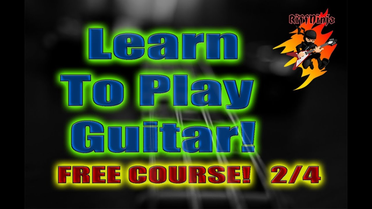 learn to play guitar free course 2 4 riff ninja. Black Bedroom Furniture Sets. Home Design Ideas